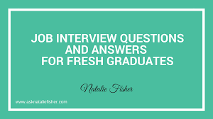 How To Answer Job Interview Questions Job Interview Questions And Answers For Fresh Graduates