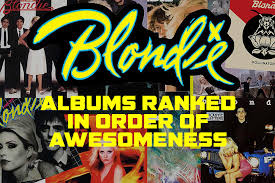 Blondie Long Time Charts Blondie Albums Ranked In Order Of Awesomeness