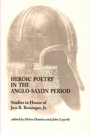 heroic poetry in the anglo saxon period essays in honor of jess b  heroic poetry in the anglo saxon period essays in honor of jess b bessinger jr arc humanities press