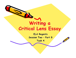 critical lens pt b writing a critical lens essay ela regents session two part