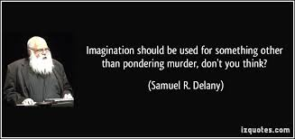 Murder Quotes Extraordinary Imagination Should Be Used For Something Other Than Pondering Murder