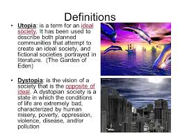 utopia dystopia definitions utopia is a term for an ideal  definitions utopia is a term for an ideal society
