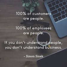 100 Of Customers Are People 100 Of Employees Are People If You