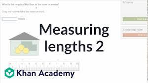 Measuring Lengths 2 Video Khan Academy
