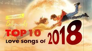 Top 10 Love Songs Of 2018 Best Hindi Songs Bollywood With Quotes