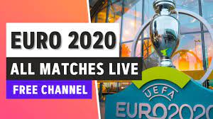 EURO 2020 LIVE STREAM ⚽🔥 FREE CHANNEL to watch ALL UEFA Euro 2021 matches  live ✓ 100% LEGAL - YouTube