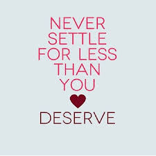 Never Settle Quotes Extraordinary Never Settle For Less Than You Deserve Pictures Photos And Images