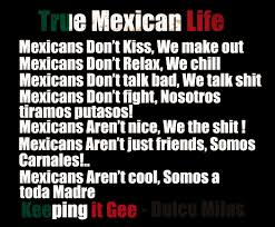 mexican pride sayings. Simple Pride Mexican Quotes About Life  Gangster Sayings Gangsta  Pinterest Intended Pride Sayings R