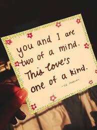 One Of A Kind Quotes New You And I Are Two Of A MindThis Love's One Of A Kind