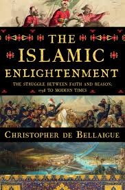 The Islamic Enlightenment The Struggle Between Faith And Reason