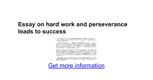 essay on hard work and perseverance leads to success google docs
