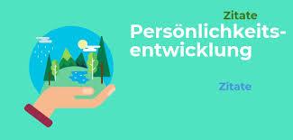 Die 69 Besten Zitate Zur Persönlichkeitsentwicklung Krawiec Consulting
