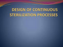 Continuous Sterilization Design Design Of Continuous Sterilization Processes Ppt Download