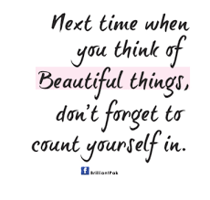 Amazing Quotes On Beauty Best Of NExt Time When You Think Of BEautiful ThingsDon't Forget To Count