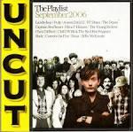 Uncut The Playlist September 2006