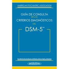 guía de consulta de los criterios diagnósticos del dsm 5 dsm 5