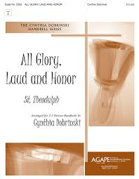 laud to praise. all glory, laud and honor laud to praise