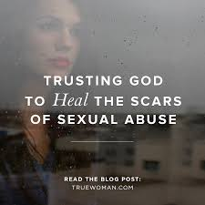 Bible Quotes About Death New Trusting God To Heal The Scars Of Sexual Abuse True Woman Blog