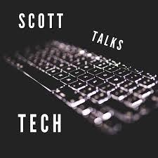 Scott Talks Tech