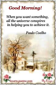 Good Morning Poems And Quotes Best of Good Morning Paulo Coelho's Quotes Orizanet Portal Lovers