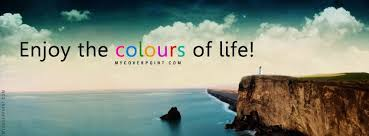 Beautiful Quotes For Facebook Cover Best Of Enjoy The Colors Of Life Facebook Timeline Profile Cover Photo