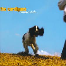 The <b>Cardigans</b> - <b>Emmerdale</b> Lyrics and Tracklist | Genius
