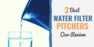 3 best water filter pitchers our reviews for 2019