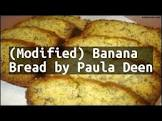 modified  banana bread by paula deen