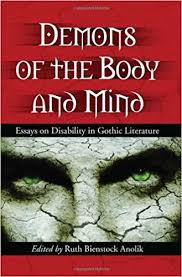 demons of the body and mind essays on disability in gothic  demons of the body and mind essays on disability in gothic literature ruth bienstock anolik 9780786433223 com books