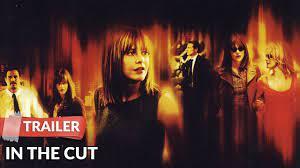 In the Cut 2003 Trailer | Meg Ryan | Mark Ruffalo | Jennifer Jason Leigh -  YouTube