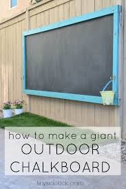 how to make a giant outdoor chalkboard for your yard