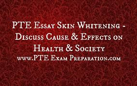 pte essay skin whitening discuss cause effects on health society