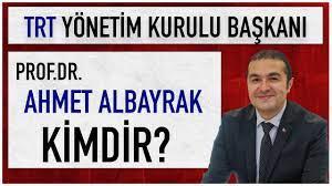 TRT Yönetim Kurulu Başkanı Prof Dr Ahmet Albayrak Kimdir, Hangi Görevlerde  Yer Aldı? - YouTube