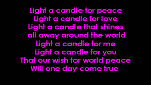 One Candle Lights The Way Song Light A Candle For Peace With Lyrics On Screen