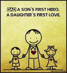 Dad Inspirational Quotes Adorable DAD A Son's First Hero A Daughter's First Love Popular
