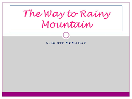 the way to rainy mountain essay the way to rainy mountain essay  the way to rainy mountain essay by n scott momadayrelated posts to the way to rainy