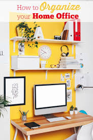 organize your home office. how to organize your home office b