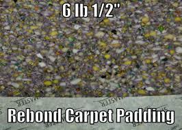 carpet padding. 6 lb 1/2\u2033 rebond carpet pad padding
