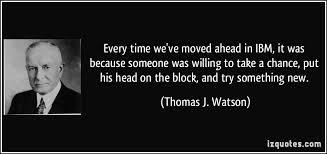 Ibm Quote Gorgeous Ibm Quote Simple Ibm Quote Cool Thomas Watson Jrquotesthomas Watson