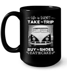 Life Is Short Take The Trip Buy The Shoes Eat The Cake Black