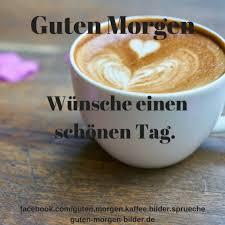 Bilder Sprüche Guten Morgen Kaffee Ribhot V2