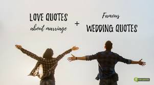 Famous Wedding Quotes Cool Love Quotes About Marriage And Famous Wedding Quotes