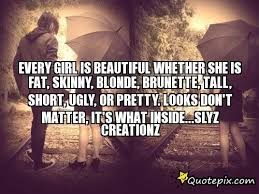Skinny Is Beautiful Quotes Best Of Every Girl Is Beautiful Whether She Is Fat Skinny QuotePix