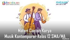 Kontemporer berasal dari kata co dan waktu dan berarti dalam kamus besar bahasa indonesia pada saat yang sama, selama, di masa sekarang. Materi Contoh Karya Musik Kontemporer Kelas 12 Sma Ma Bospedia