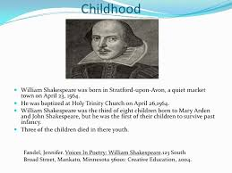 william shakespeare  2 childhood<br >william shakespeare was born