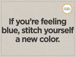 94 best Quilting Jokes images on Pinterest | Quilt patterns, Book ... & Quilting quote: if you're feeling blue, stitch yourself a new color. Adamdwight.com