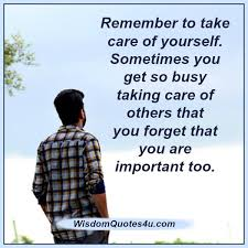 Take Care Of Yourself Quotes Adorable You Have To Put Yourself First Take Care Of Yourself Wisdom Quotes