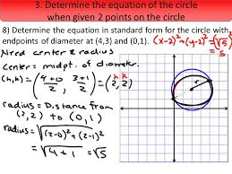 3 determine the equation of the circle when given 2 points on the circle