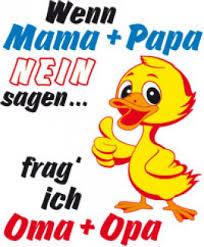 Witziger T Shirt Spruch Wenn Mama Und Papa Nein Sagen Frag Ich Oma