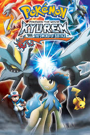 Pokémon the Movie: Kyurem vs. the Sword of Justice (2012) Movie. Where To  Watch Streaming Online & Reviews